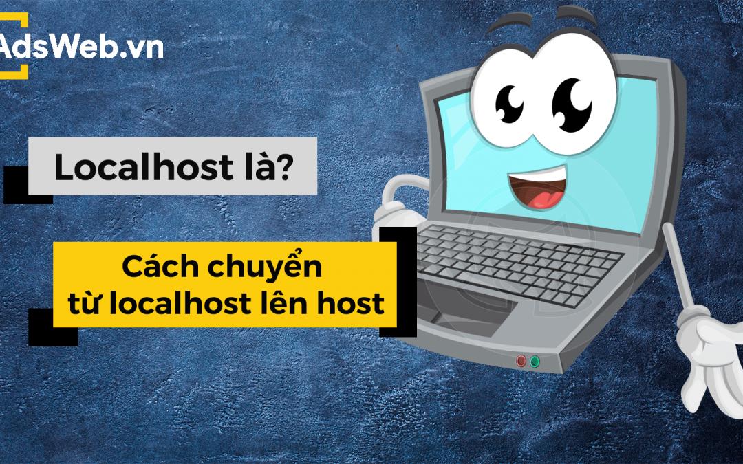 Localhost là gì? Cách chuyển từ localhost lên host